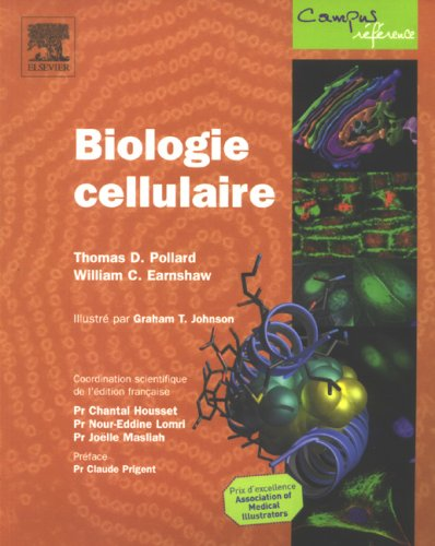 Biologie cellulaire par Thomas D. Pollard, William C. Earnshaw, Kraus Biomédical