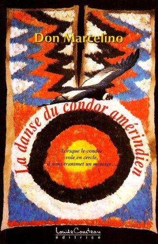 La danse du condor amérindien par Don Marcelino