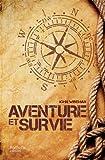 Aventure et survie - Hachette Pratique - 03/10/2012