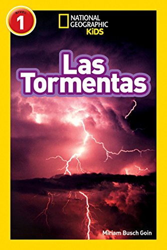 National Geographic Readers: Las Tormentas (Storms) (Libros de National Geographic para ninos, Nivel 1 National Geographic Kids Readers, Level 1) por Miriam Busch Goin