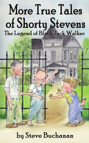 More True Tales of Shorty Stevens: The Legend of Black Jack Walker
