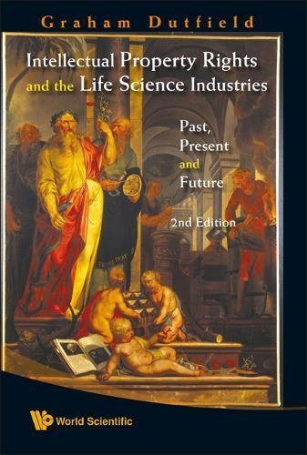 Intellectual Property Rights And The Life Science Industries: Past, Present And Future (2nd Edition) por Graham Dutfield