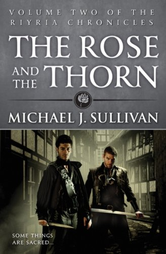 The Rose and the Thorn: Book 2 of The Riyria Chronicles (English Edition) por Michael J Sullivan