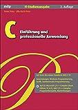 C – Einführung und professionelle Anwendung. IT-Studienausgabe (mitp Professional)
