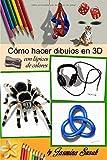 Cómo Hacer Dibujos en 3D: con Lápices de Colores por Jasmina Susak
