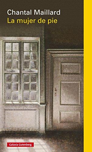 La mujer de pie (Ensayo) por Chantal Maillard