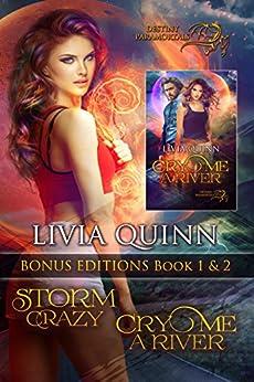 Storm Crazy Bonus Editions Books 1&2: Includes Storm Crazy and Cry Me a River (Destiny Paramortals) by [Quinn, Livia]