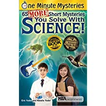 65 More Short Mysteries You Solve with Science! (One Minute Mysteries (Paperback))