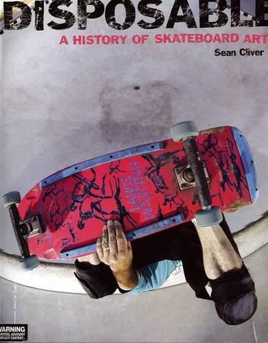 Disposable : A History of Skateboard Art, dition en langue anglaise