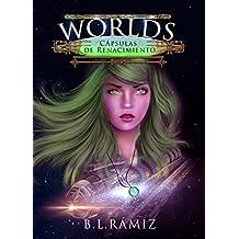 Worlds: Cápsulas de Renacimiento (Spanish Edition)