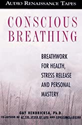 Conscious Breathing: Breathwork for Health, Stress Release and Personal Mastery by Gay Hendricks (1997-07-15)