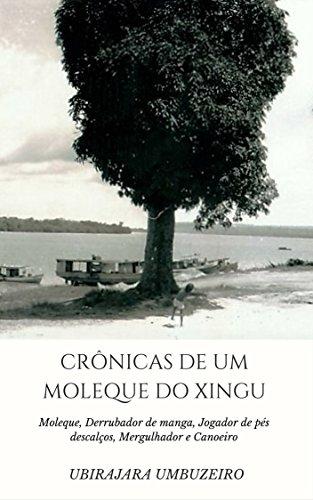 cronicas-de-um-moleque-do-xingu-portuguese-edition