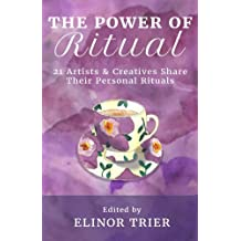 The Power of Ritual: 21 Artists and Creatives Share Their Personal Rituals