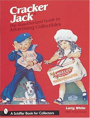 cracker-jackr-the-unauthorized-guide-to-advertising-collectibles-schiffer-book-for-collectors-by-lar