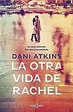 Libros Descargar PDF La Otra Vida De Rachel EXITOS de DANI ATKINS 21 may 2015 Tapa blanda (PDF y EPUB) Espanol Gratis