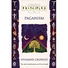 Paganism: The only introduction you'll ever need (Principles of) by Vivianne Crowley (5-Feb-1996) Paperback