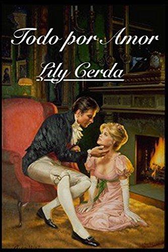 Todo por Amor por Lily Cerda