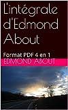 L'intégrale d'Edmond About: Format PDF 4 en 1