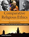 : Comparative Religious Ethics: A Narrative Approach to Global Ethics