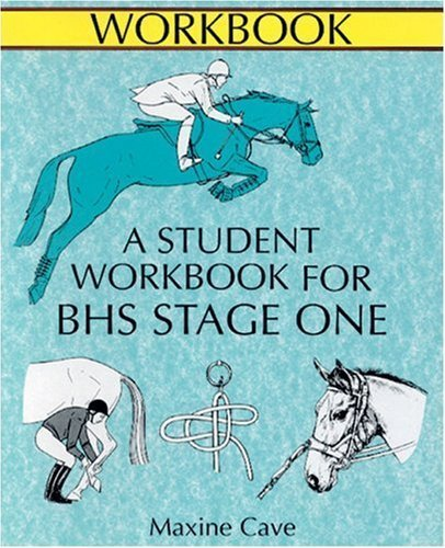 The Course Companion for BHS Stage I: Student Workbook (Allen Equine Student Workbooks) by Cave, Maxine (2000) Paperback