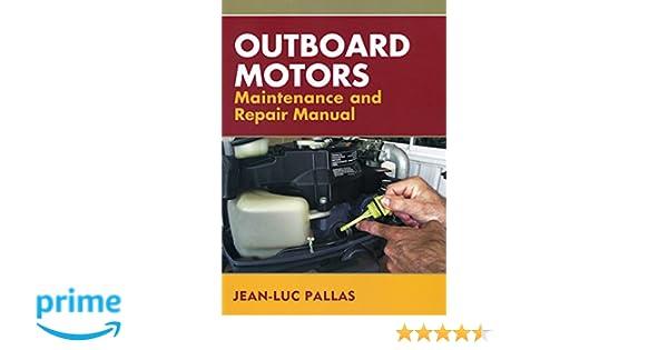 outboard motors maintenance and repair manual amazon co uk jean rh amazon co uk Motors Changing Outboard Crushwasher0n Mercury 6Hp Outboard Manual