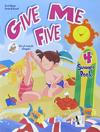 Give me five. Summer book. Con CD Audio. Per le Scuole: 4