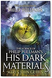 The Science of Philip Pullman\'s His Dark Materials: With an Introduction by Philip Pullman