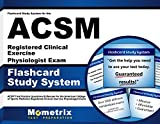 Flashcard Study System for the ACSM Registered Clinical Exercise Physiologist Exam: ACSM Test Practice Questions and Review for the American College o