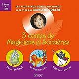 3 contes de Magiciens et Sorcières - Hansel et Gretel, Le magicien d'Oz, L'apprenti sorcier