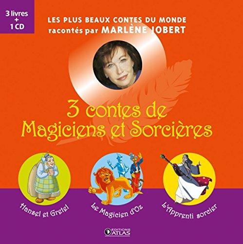 3 contes de Magiciens et Sorcières: Hansel et Gretel, Le magicien d'Oz, L'apprenti sorcier