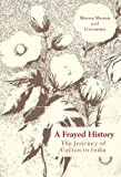 #6: A Frayed History: The Journey of Cotton in India