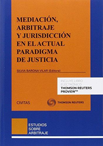 Mediación, arbitraje y jurisdicción en el acutal paradigma de justicia (Monografía)