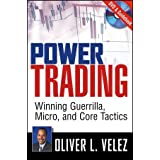Power Trading: Winning Guerrilla, Micro, and Core Tactics 1st edition by Velez, Oliver L. (2008) Paperback
