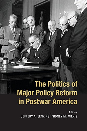 the-politics-of-major-policy-reform-in-postwar-america