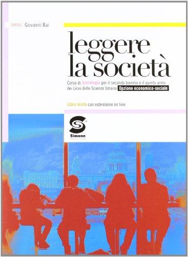Leggere la società. Corso di sociologia. Opzione economico-sociale. Con espansione online. Per i Licei