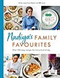 Nadiya's Family Favourites: Easy, beautiful and show-stopping recipes for every day...