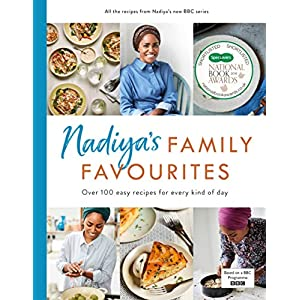 Nadiya's Family Favourites: Easy, beautiful and show-stopping recipes for every day from Nadiya's BBC TV series 3