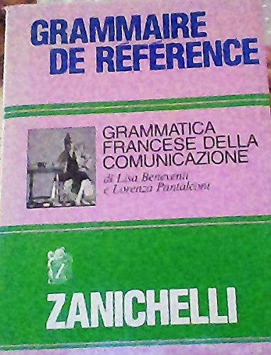 Grammaire de reference. Grammatica francese della comunicazione