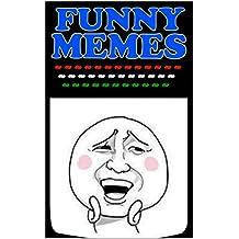 Memes: Super Funny Memes: (Memes, Dank Memes, Good Memes, Honest Memes & Classic Memes With Funny Jokes) (English Edition)