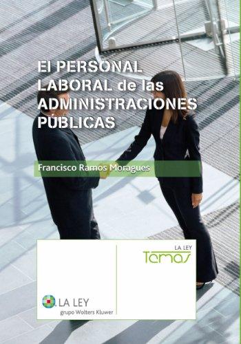 El personal laboral de las administraciones públicas (Temas La Ley) por Francisco Ramos Moragues