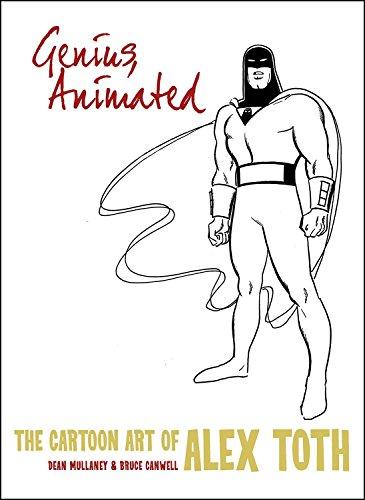 Genius, Animated: The Cartoon Art of Alex Toth (Genius Illustrated the Life An) por Dean Mullaney