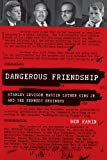 Dangerous Friendship: Stanley Levison, Martin Luther King, Jr., and the Kennedy Brothers