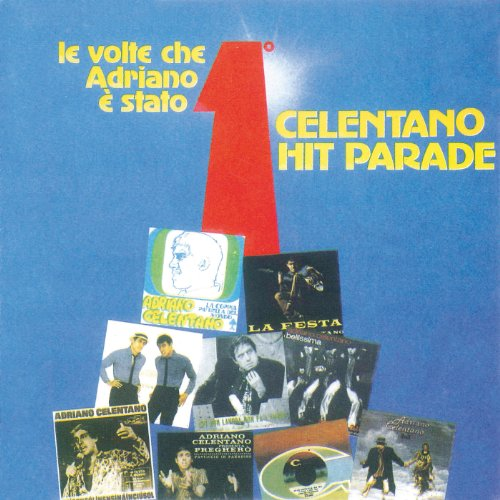 Celentano Hit Parade / Le Volte Che Adriano E' Stato Primo ...