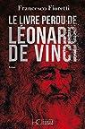 Le livre perdu de Léonard De Vinci par Fioretti