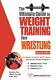 Ultimate Guide to Weight Training for Wrestling: 2nd Edition