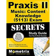 Praxis II Music: Content Knowledge (5113) Exam Secrets Study Guide: Praxis II Test Review for the Praxis II: Subject Assessments (English Edition)