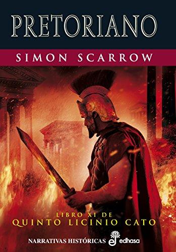 Pretoriano (XI) (Cato y Macro) eBook: Scarrow, Simon, Bastista ...