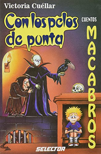 Cuentos Macabros/ Macabre Tales (Con Los Pelos de Punta / Goose Bumps) por Victoria Cuellar