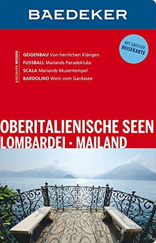 Baedeker Reiseführer Oberitalienische Seen, Lombardei, Mailand: mit GROSSER REISEKARTE