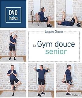 Amazon.fr - Gym douce   88 exercices pour rester en forme à tout âge ... be4fff0a77e